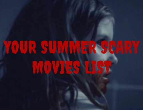Your Summer 2017 Scary Movies List
